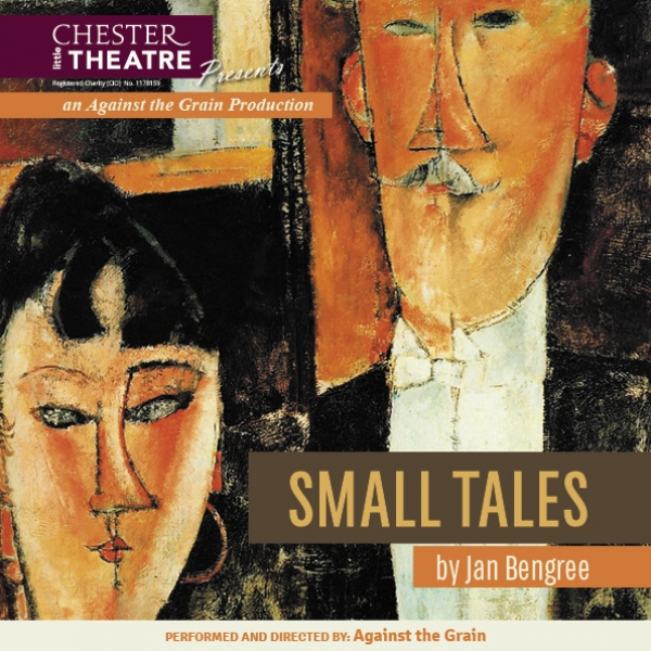Small Tales by Jan Bengree, performed and directed by Against the Grain