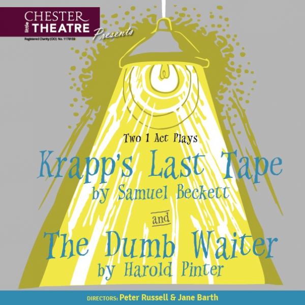 Two one-act plays:  Krapp's Last Tape by Samuel Beckett and The Dumb Waiter by Harold Pinter